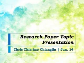 Research Paper Topic Presentation