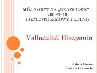 """MÓJ POBYT NA """"ERAZMUSIE"""" – 2009/2010  (SEMESTR ZIMOWY I LETNI)"""