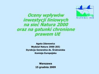 Oceny wpływów  inwestycji liniowych na sieć Natura 2000 oraz na gatunki chronione prawem UE