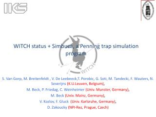 WITCH status + Simbuca, a Penning trap simulation program