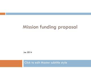 Mission funding proposal