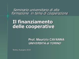 Prof. Maurizio CAVANNA UNIVERSITÀ di TORINO Torino, 8 giugno 2010