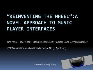 """Reinventing the wheel"":A Novel approach to music player interfaces"