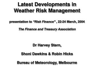 Dr Harvey Stern, Shoni Dawkins & Robin Hicks Bureau of Meteorology, Melbourne