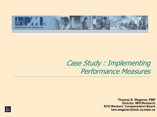 Thomas B. Wegener, PMP Director, MIS\Research NYS Workers' Compensation Board