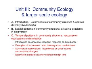 Unit III:  Community Ecology  larger-scale ecology