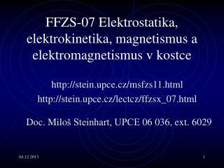 FF Z S-07 Elektrostatika ,   elektrokinetika , magnetismus a elektromagnetismus v kostce