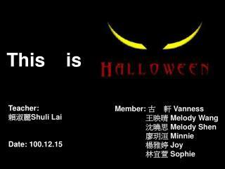 Teacher: 賴淑麗 Shuli Lai Date: 100.12.15