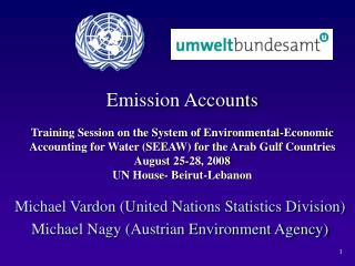Michael Vardon (United Nations Statistics Division) Michael Nagy (Austrian Environment Agency)