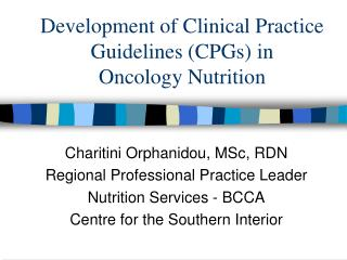 Development of Clinical Practice Guidelines CPGs in  Oncology Nutrition
