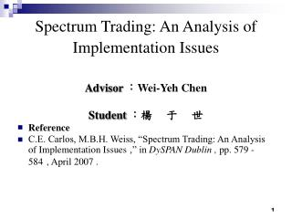 Spectrum Trading: An Analysis of  Implementation Issues