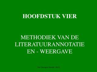 HOOFDSTUK VIER METHODIEK VAN DE LITERATUURANNOTATIE EN - WEERGAVE