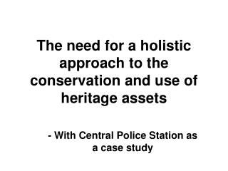 The need for a holistic approach to the conservation and use of heritage assets