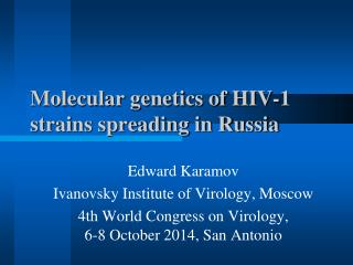 Molecular genetics of HIV-1 strains spreading in Russia