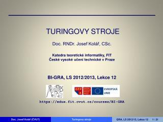 Turingovy stroje *)