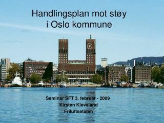 Handlingsplan mot st�y  i Oslo kommune