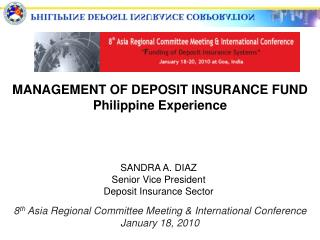MANAGEMENT OF DEPOSIT INSURANCE FUND Philippine Experience