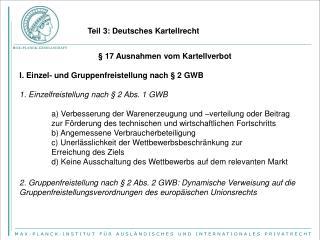 § 17 Ausnahmen vom Kartellverbot I. Einzel- und Gruppenfreistellung nach § 2 GWB