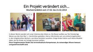 Ein Projekt verändert sich… Wochenrückblick vom 17.02. bis 21.02.2014