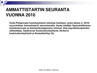 AMMATTISTARTIN SEURANTA VUONNA 2010