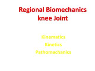 Regional Biomechanics knee Joint