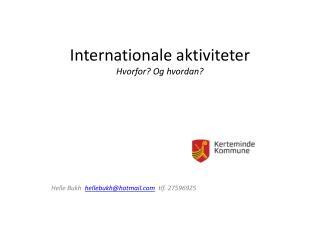 Internationale aktiviteter Hvorfor? Og hvordan?
