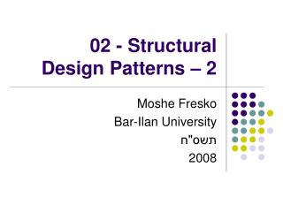 02 - Structural  Design Patterns – 2