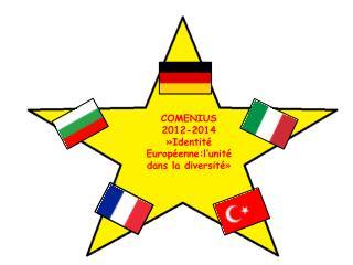 COMENIUS 2012-2014 » Identité Européenne:l'unité dans  la  diversité »