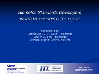 Biometric Standards Developers   INCITS M1 and ISO