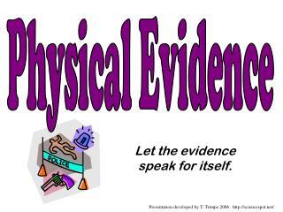 Let the evidence  speak for itself.