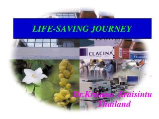 LIFE-SAVING JOURNEY