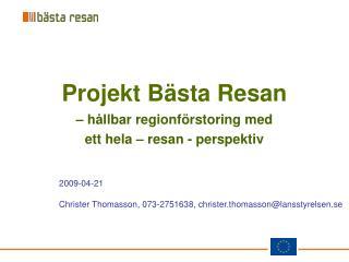 Projekt Bästa Resan – hållbar regionförstoring med  ett hela – resan - perspektiv