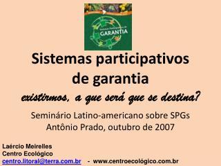 Seminário Latino-americano sobre SPGs Antônio Prado, outubro de 2007