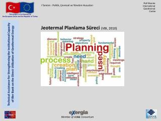 Jeotermal Planlama Süreci  (VBI, 2010)