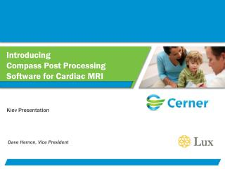 Introducing    Compass Post Processing Software for Cardiac MRI