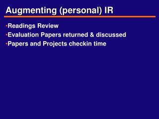 Augmenting (personal) IR