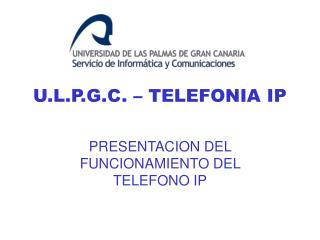 U.L.P.G.C. – TELEFONIA IP