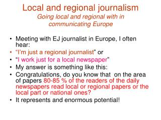 Local and regional journalism Going local and regional with in  communicating Europe