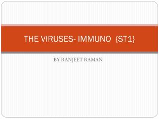 THE  VIRUSES- IMMUNO   {ST1}