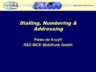 Dialling, Numbering  Addressing