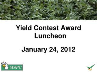 Yield Contest Award Luncheon January 24, 2012