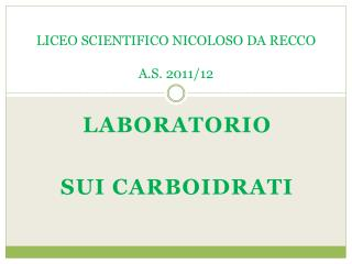LICEO SCIENTIFICO NICOLOSO DA RECCO A.S. 2011/12