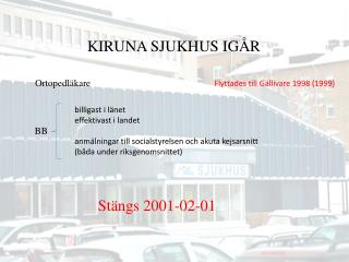 KIRUNA SJUKHUS IG�R