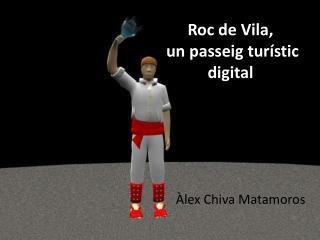 Roc de Vila,  un passeig tur�stic digital
