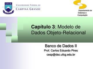 Capítulo 3 : Modelo de Dados Objeto-Relacional