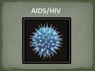 AIDS/HIV