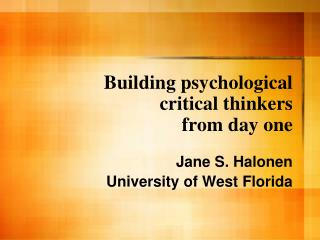 Building psychological critical thinkers from day one