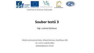 Soubor testů 3 Mgr. Ludmila Růžičková