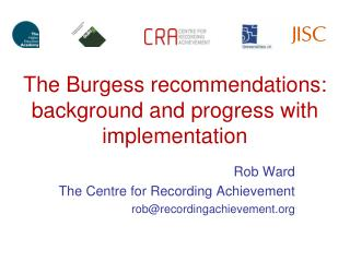 The Burgess recommendations: background and progress with implementation