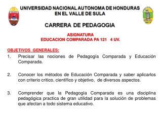 OBJETIVOS  GENERALES: Precisar las nociones de Pedagogía Comparada y Educación Comparada.